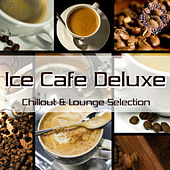 Ice Cafe Deluxe (Chillout & Lounge Selection) by Various Artists