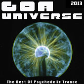 Goa Universe 2013 - The Best Of Psychedelic Trance by Various Artists