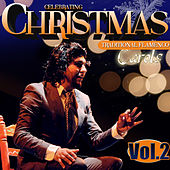 Celebrating Christmas. Traditional Flamenco Carols. Vol. 2 by Various Artists