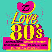 25 Love 80's by Various Artists