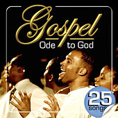 Gospel Ode to God. 25 Songs by Various Artists