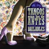 Tangos Eran Los De Antes by Various Artists