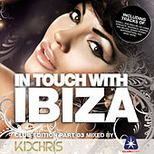 In Touch With Ibiza Vol. 3 - Compiled By Kid Chris by Various Artists