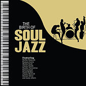 The Birth of Soul Jazz von Various Artists