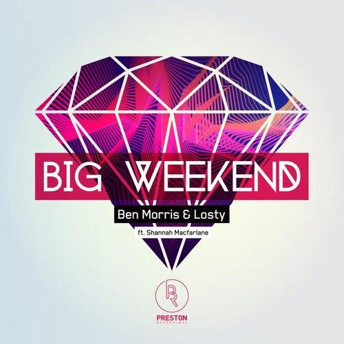 Big Weekend (feat. Shannah MacFarlane) [The Remixes, Pt. 1] by Ben Morris