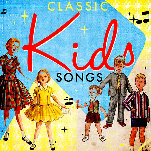 Classic Kid's Songs by Various Artists