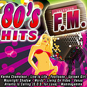 80's Hits F.M. by Various Artists