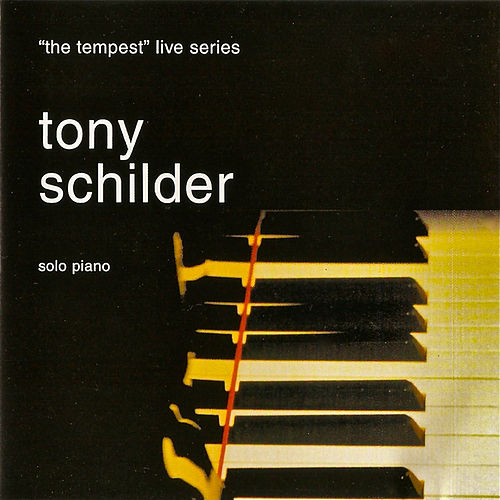 Solo Piano (The Tempest Live Series) by Tony Schilder