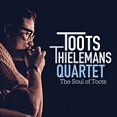 The Soul of Toots (Bonus Track Version) by Toots Thielemans