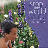 Stop the World - Garden of Tranquility by Various Artists
