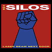 Laser Beam Next Door by The Silos
