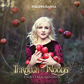 Through The Woods - Fairytale Edition by Philippa Hanna