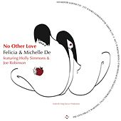No Other Love (feat. Holly Simms & Joe Robinson) by Michelle De