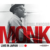 Thelonious Monk - Live in Japan 1963 by Thelonious Monk