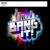 Slam by Metro