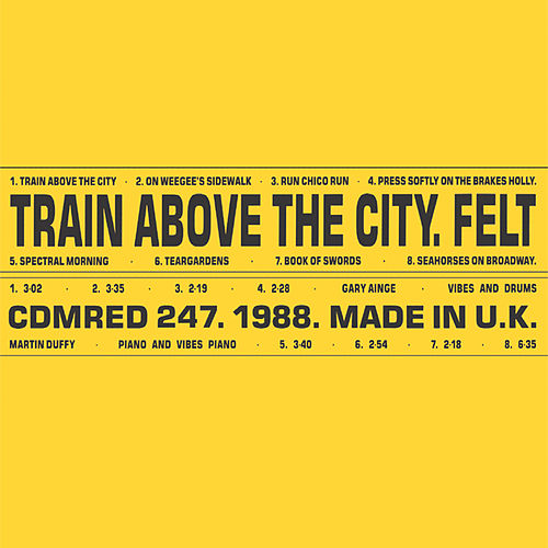 Train Above The City by Felt