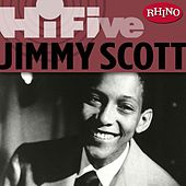 Rhino Hi-Five: Jimmy Scott by Jimmy Scott