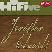 Rhino Hi-Five: Jonathan Edwards by Various Artists