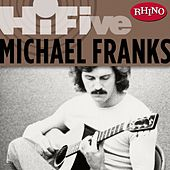 Rhino Hi-Five: Michael Franks by Michael Franks