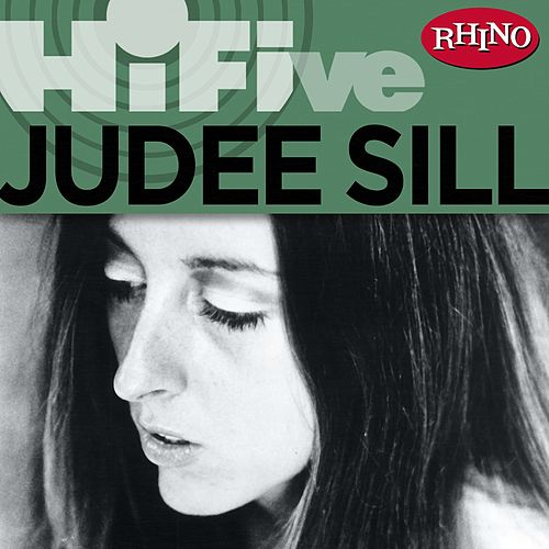 Rhino Hi-Five: Judee Sill by Judee Sill