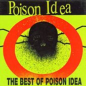 Best Of Poison Idea by Poison Idea