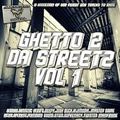 Ghetto 2 Da Streetz Vol1 - EP by Various Artists