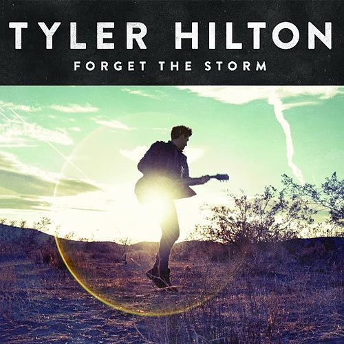 Forget the Storm (Deluxe Version) by Tyler Hilton
