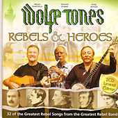 Rebels and Heroes by The Wolfe Tones