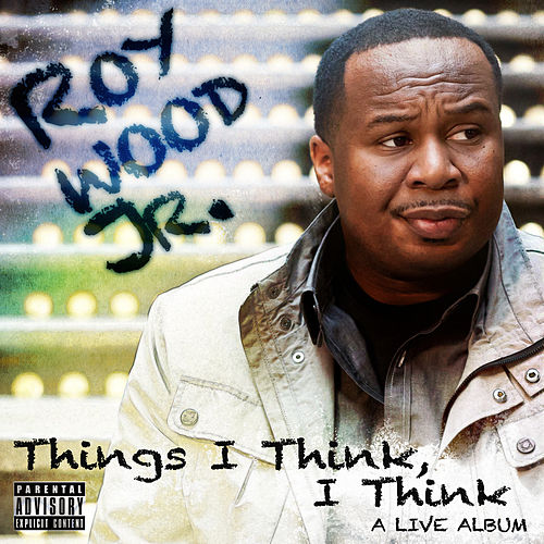 Things I Think, I Think: A Live Album by Roy Wood, Jr.