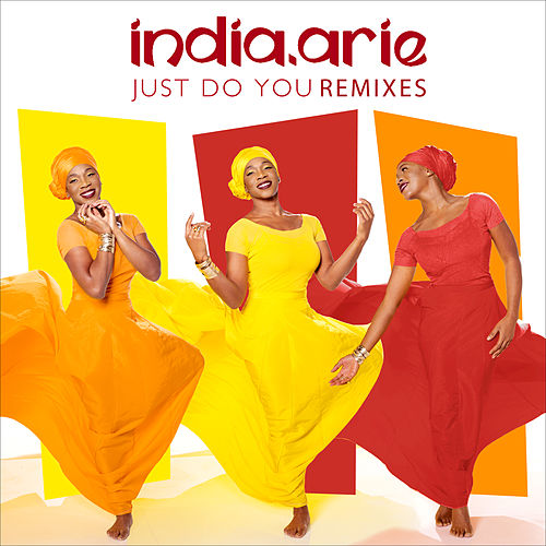 Just Do You Remixes by India.Arie
