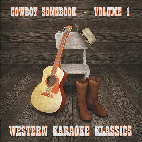 Cowboy Songbook, Vol. 1 by Karaoke Klassics