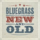 Bluegrass - Old and New by Various Artists