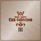 World's Largest Club Collection, Vol. 3 by Various Artists