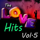 The Love Hits, Vol. 5 by Various Artists