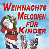Weihnachtsmelodien für Kinder (Original Artists Original Songs) by Various Artists