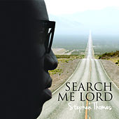 Search Me Lord by Stephen Thomas