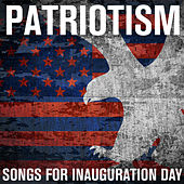 Patriotism - Songs for Inauguration Day by Various Artists