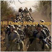 100 Classic Military Songs by Various Artists