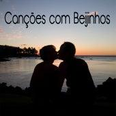 Canções Com Beijinhos by Various Artists
