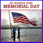 50 Songs for Memorial Day by Various Artists