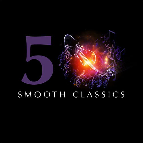 50 Smooth Classics by Various Artists