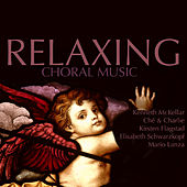 Relaxing Choral Music by Various Artists