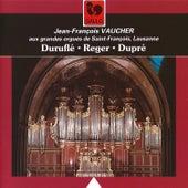 Duruflé - Reger - Dupré: Organ Works by Jean-François Vaucher