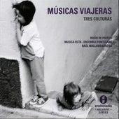 Músicas Viajeras: Tres Culturas by Various Artists