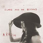 Arrow by Clare & the Reasons