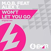 Won't Let You Go (feat. Alex T.) by M.O.B.