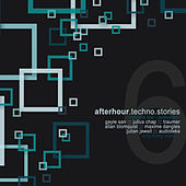 Afterhour Techno Stories, Vol. 6 by Various Artists