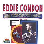 1930-1944 by Eddie Condon