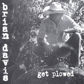 Get Plowed by Brian Davis