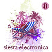 Siesta Electronica, Vol. 8 by Various Artists